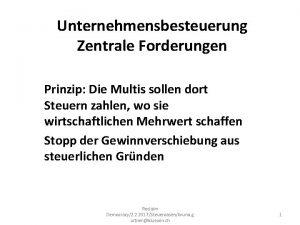 Unternehmensbesteuerung Zentrale Forderungen Prinzip Die Multis sollen dort