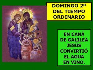 DOMINGO 2 DEL TIEMPO ORDINARIO EN CAN DE
