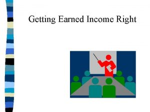 Getting Earned Income Right FOOD STAMP Earned Income