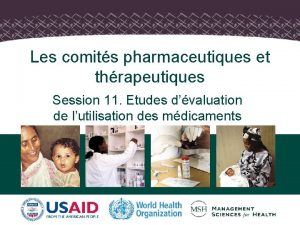 Les comits pharmaceutiques et thrapeutiques Session 11 Etudes
