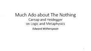 Much Ado about The Nothing Carnap and Heidegger