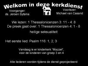 Voorlezer Michael van Casand Voorganger ds Jeroen Sytsma