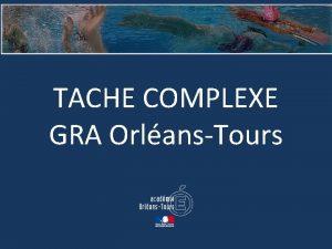 TACHE COMPLEXE GRA OrlansTours Tche Complexe Cirque N