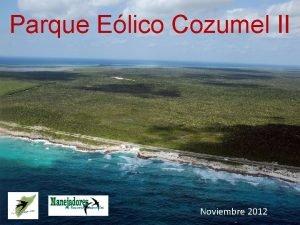 Parque Elico Cozumel II Noviembre 2012 Parque Elico