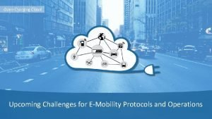 Open Charging Cloud Upcoming Challenges for EMobility Protocols
