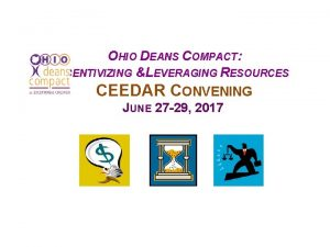 OHIO DEANS COMPACT INCENTIVIZING LEVERAGING RESOURCES CEEDAR CONVENING