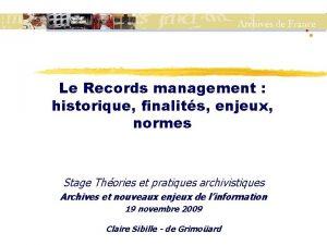 Le Records management historique finalits enjeux normes Stage