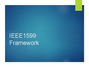 IEEE 1599 Framework IEEE 1599 Framework cos E