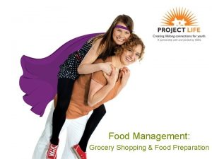 Food Management Grocery Shopping Food Preparation Objectives Participants