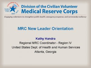 MRC New Leader Orientation Kathy Handra Regional MRC
