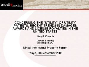 CONCERNING THE UTILITY OF UTILITY PATENTS RECENT TRENDS
