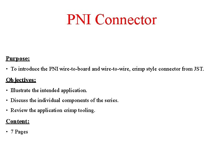 PNI Connector Purpose To introduce the PNI wiretoboard