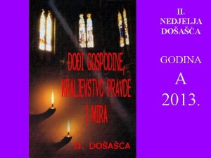 II NEDJELJA DOAA GODINA A 2013 1 Doi