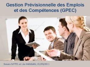 Gestion Prvisionnelle des Emplois et des Comptences GPEC