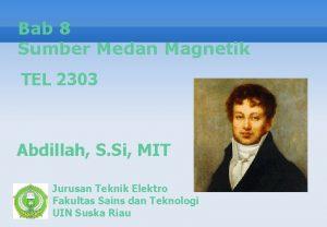 Bab 8 Sumber Medan Magnetik TEL 2303 Abdillah
