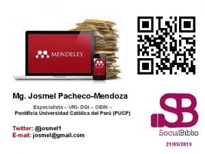 Mg Josmel PachecoMendoza Especialista VRI DGI OEIN Pontificia