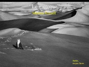 Producciones Gonpe Presenta Le meteque Marina Rossell Ratn