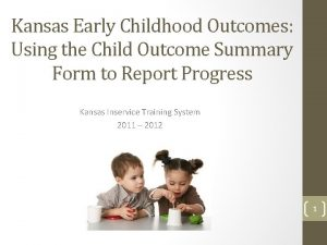 Kansas Early Childhood Outcomes Using the Child Outcome