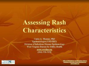 Assessing Rash Characteristics Carrie A Thomas Ph D