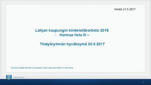 Versio 31 5 2017 Lohjan kaupungin kiinteistkortisto 2018