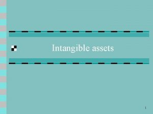 Intangible assets 1 Meaning of Intangible assets are