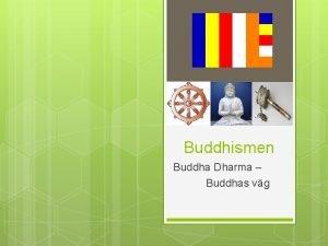 Buddhismen Buddha Dharma Buddhas vg Grundare av Buddhismen