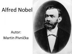 Alfred Nobel Autor Martin Pivnika Alfred Nobel Zkladn