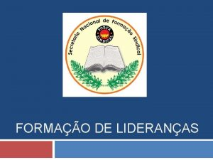 FORMAO DE LIDERANAS FORMAO DE LIDERANAS Ensinar no