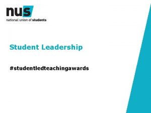 Student Leadership studentledteachingawards Learning objectives Understand why student