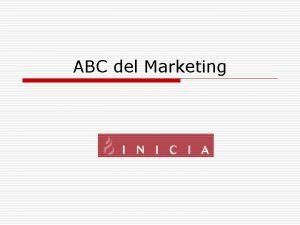 ABC del Marketing Marketing Definiciones o o Marketing