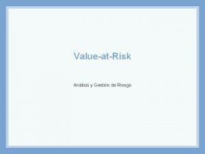 ValueatRisk Anlisis y Gestin de Riesgo Distintos tipos