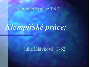 Seminrn prce TS 21 Klempsk prce Jitka Hlvkov