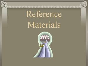 Reference Materials Dictionary Word meanings Pronunciation Parts of