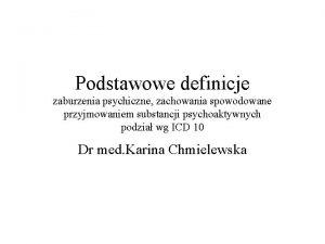 Podstawowe definicje zaburzenia psychiczne zachowania spowodowane przyjmowaniem substancji