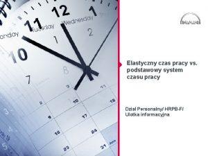 Elastyczny czas pracy vs podstawowy system czasu pracy