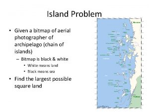 Island Problem Given a bitmap of aerial photographer