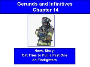 Gerunds and Infinitives Chapter 14 News Story Cat