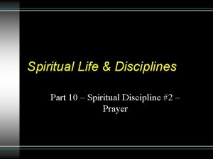 Spiritual Life Disciplines Part 10 Spiritual Discipline 2