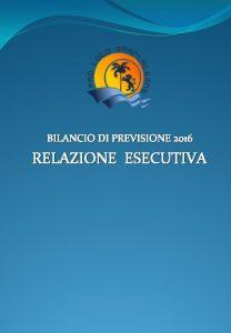 BILANCIO DI PREVISIONE 2016 RELAZIONE ESECUTIVA INDICE PREFAZIONE