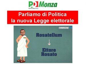 Parliamo di Politica la nuova Legge elettorale Legge
