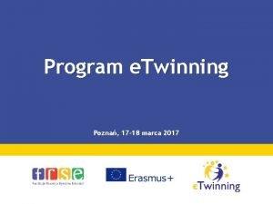 Program e Twinning Pozna 17 18 marca 2017