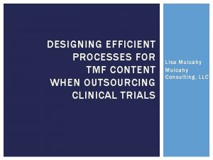 DESIGNING EFFICIENT PROCESSES FOR TMF CONTENT WHEN OUTSOURCING