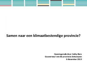 Samen naar een klimaatbestendige provincie Openingsrede door Cathy