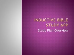 Study Plan Overview Bible study approach that helps