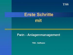 TSS Erste Schritte mit Fwin Anlagenmanagement TSS Software