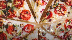 Pizza party 1 kh Pizza Pizza je vrsta