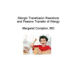 Allergic Transfusion Reactions and Passive Transfer of Allergy