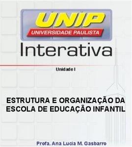 Unidade I ESTRUTURA E ORGANIZAO DA ESCOLA DE