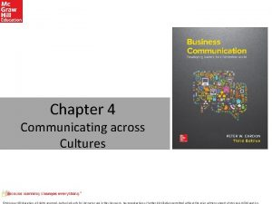 Chapter 4 Communicating across Cultures Mc GrawHill Education