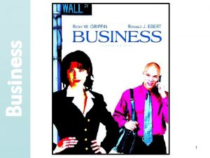 Business Copyright 2005 Prentice Hall Inc 1 Chapter